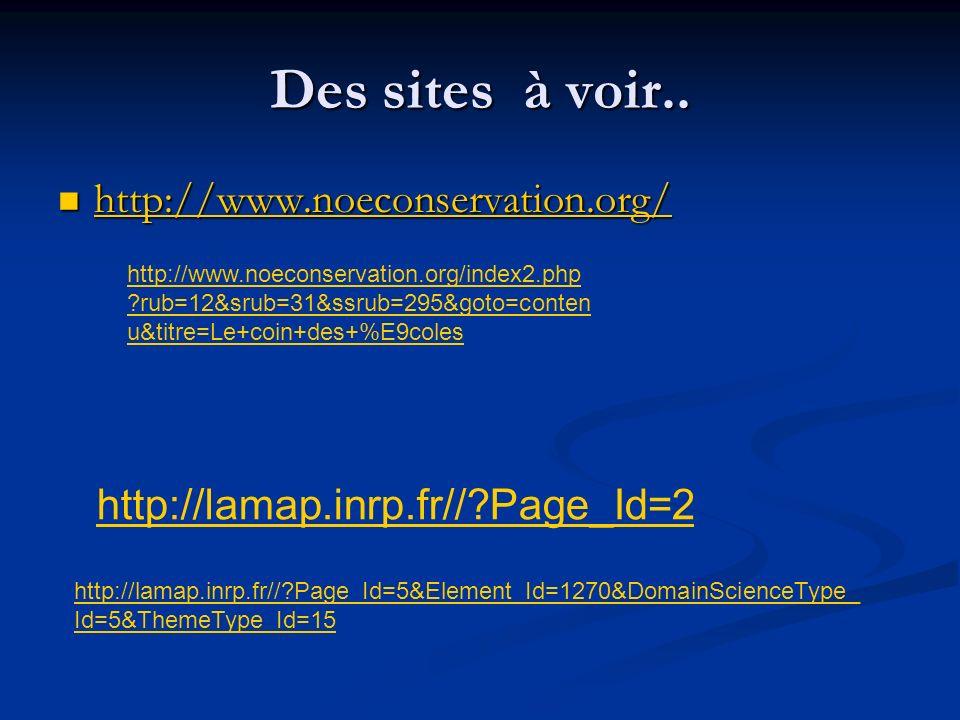 Des sites à voir.. http://www.noeconservation.org/