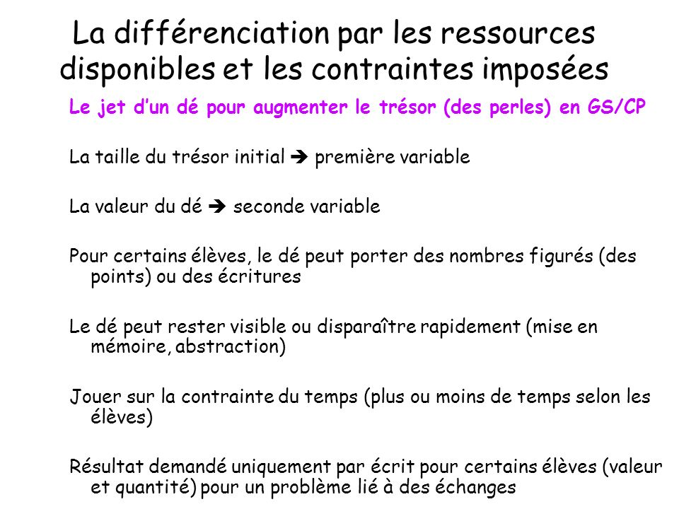 La différenciation par les ressources disponibles et les contraintes imposées