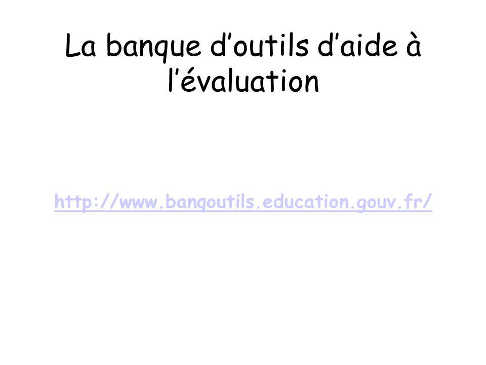 La banque d'outils d'aide à l'évaluation
