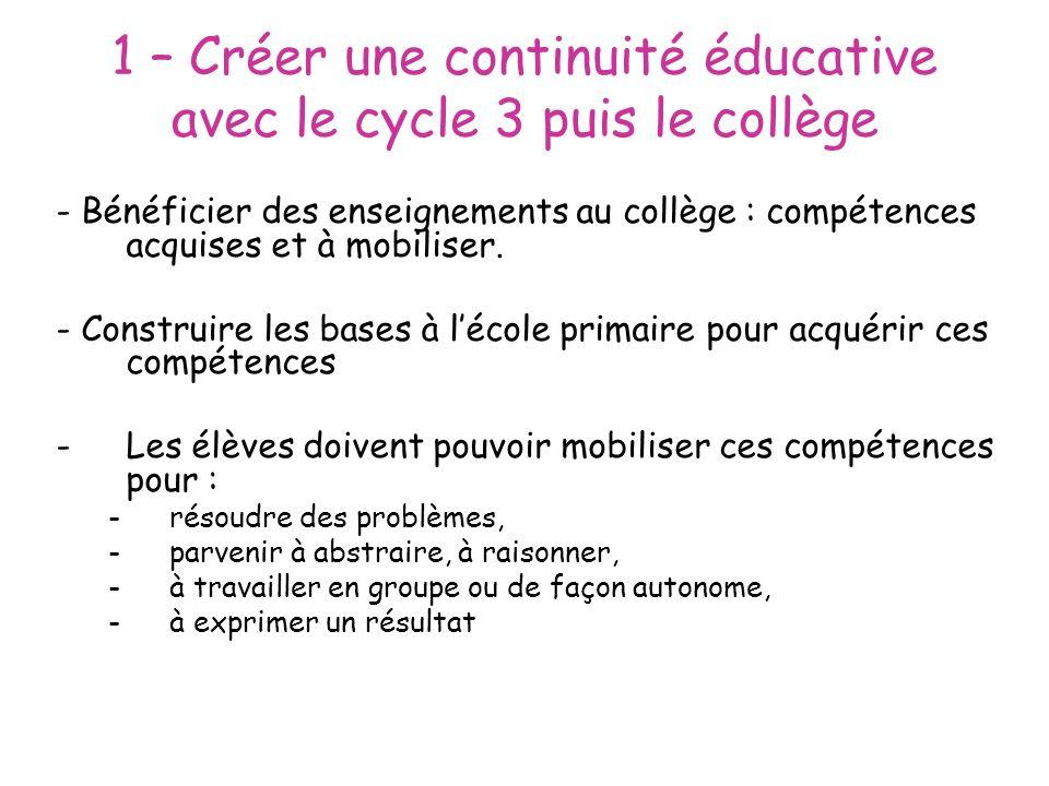 1 – Créer une continuité éducative avec le cycle 3 puis le collège