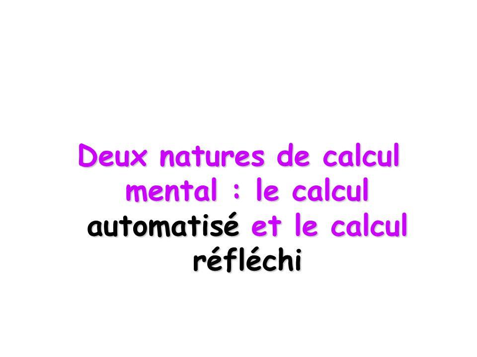 Deux natures de calcul mental : le calcul automatisé et le calcul réfléchi