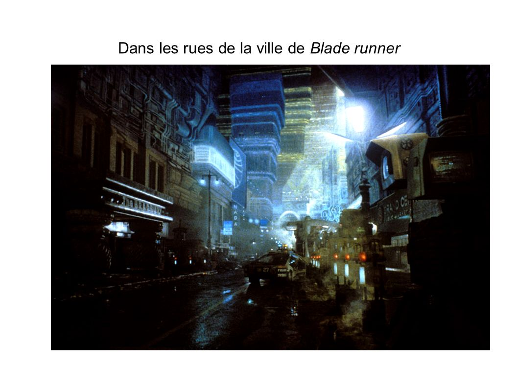 Dans les rues de la ville de Blade runner