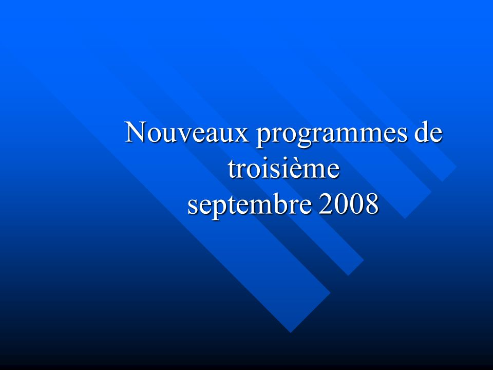 Nouveaux programmes de troisième septembre 2008