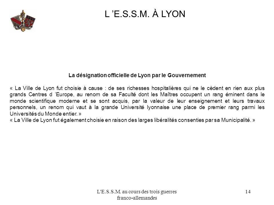 L 'E.S.S.M. À LYON La désignation officielle de Lyon par le Gouvernement.