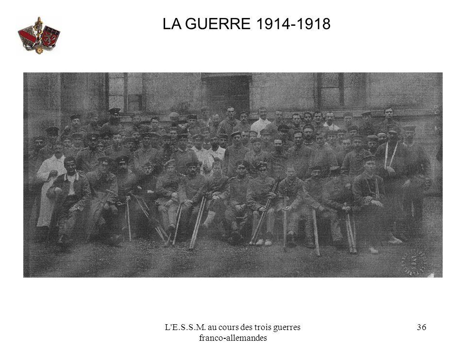 L E.S.S.M. au cours des trois guerres franco-allemandes