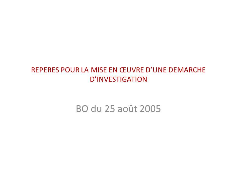 REPERES POUR LA MISE EN ŒUVRE D'UNE DEMARCHE D'INVESTIGATION