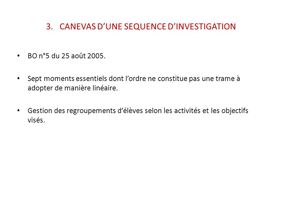 3. CANEVAS D'UNE SEQUENCE D'INVESTIGATION