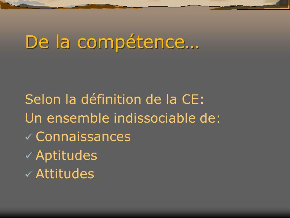De la compétence… Selon la définition de la CE: