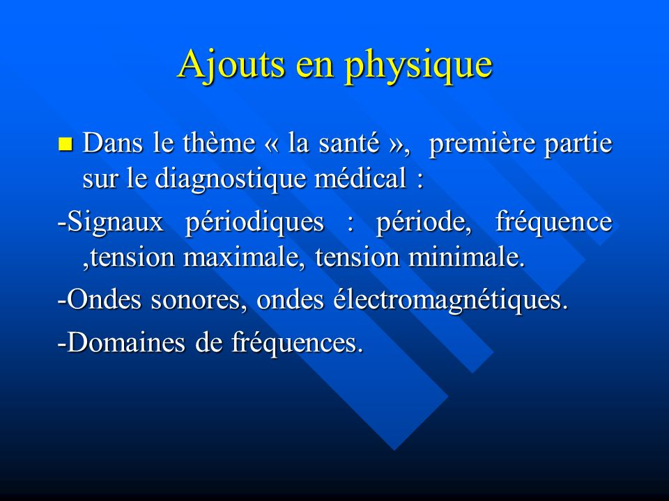 Ajouts en physique Dans le thème « la santé », première partie sur le diagnostique médical :