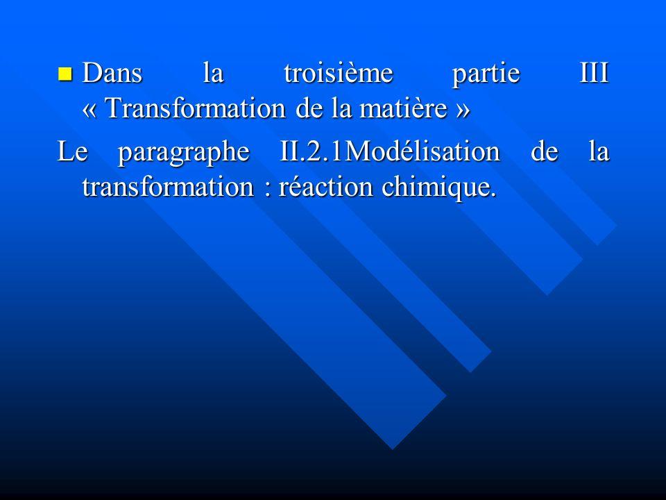 Dans la troisième partie III « Transformation de la matière »
