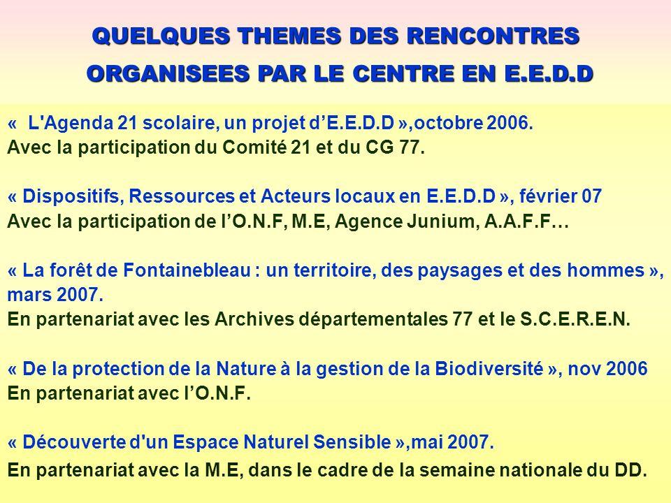 QUELQUES THEMES DES RENCONTRES ORGANISEES PAR LE CENTRE EN E.E.D.D