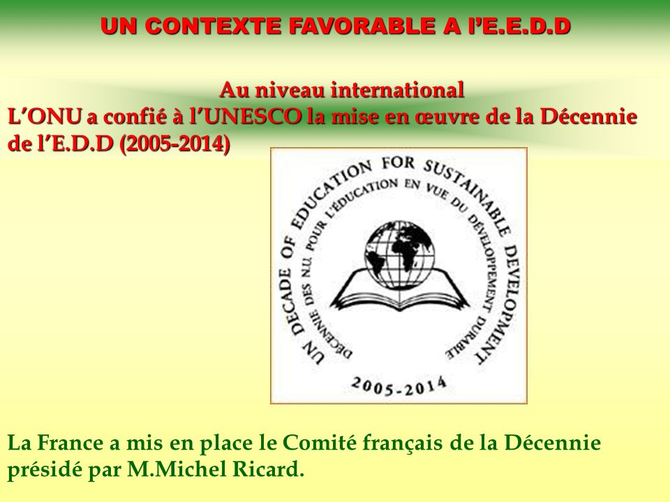 UN CONTEXTE FAVORABLE A l'E.E.D.D Au niveau international