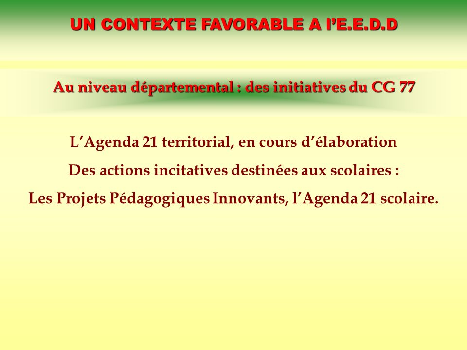 UN CONTEXTE FAVORABLE A l'E.E.D.D