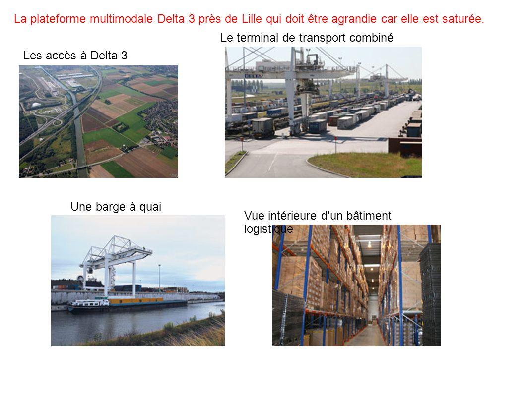 La plateforme multimodale Delta 3 près de Lille qui doit être agrandie car elle est saturée.