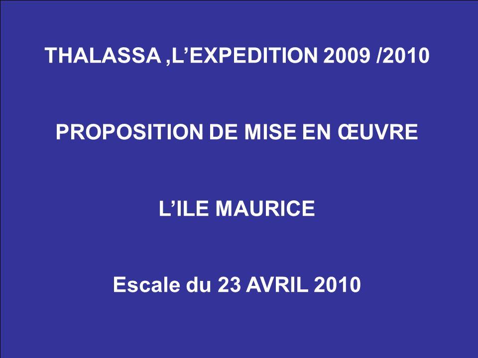 THALASSA ,L'EXPEDITION 2009 /2010 PROPOSITION DE MISE EN ŒUVRE