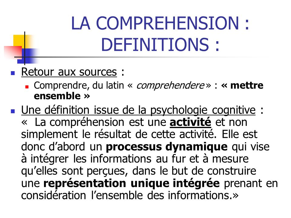 LA COMPREHENSION : DEFINITIONS :