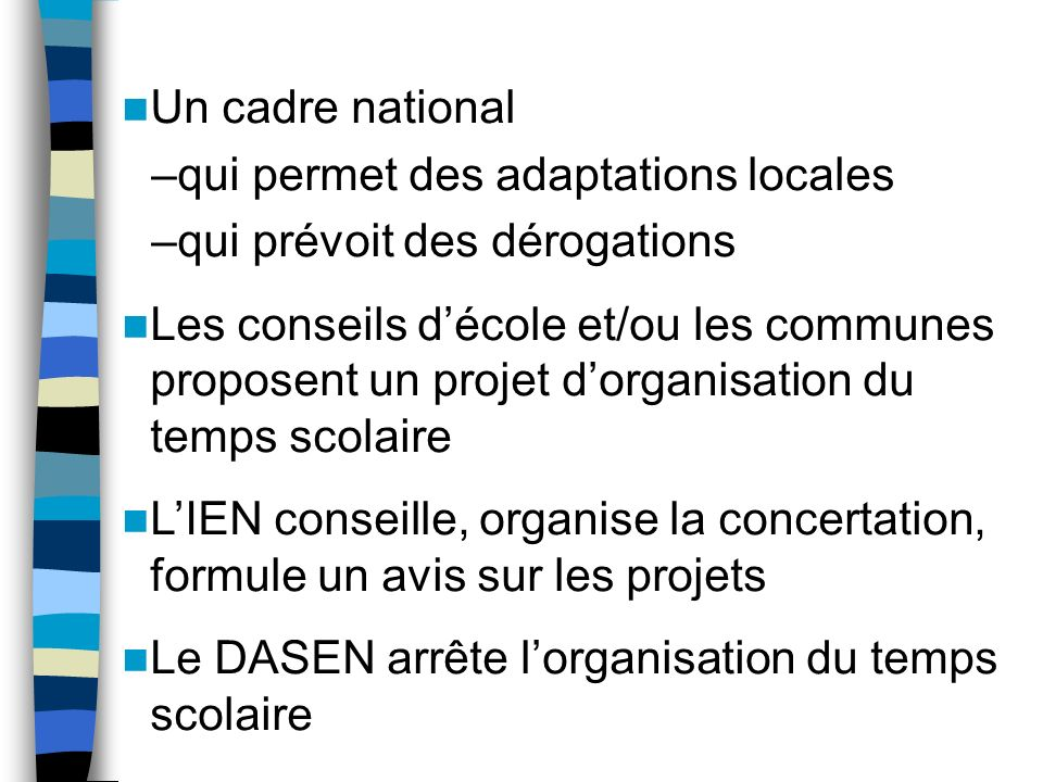 Un cadre national qui permet des adaptations locales. qui prévoit des dérogations.