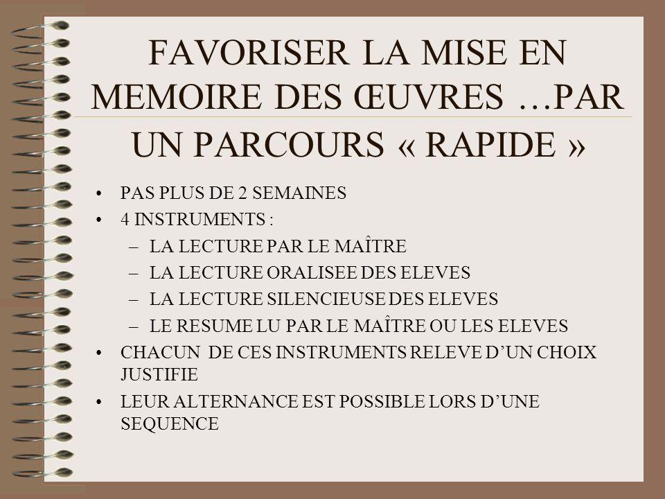 FAVORISER LA MISE EN MEMOIRE DES ŒUVRES …PAR UN PARCOURS « RAPIDE »