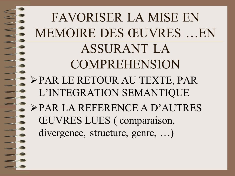 FAVORISER LA MISE EN MEMOIRE DES ŒUVRES …EN ASSURANT LA COMPREHENSION