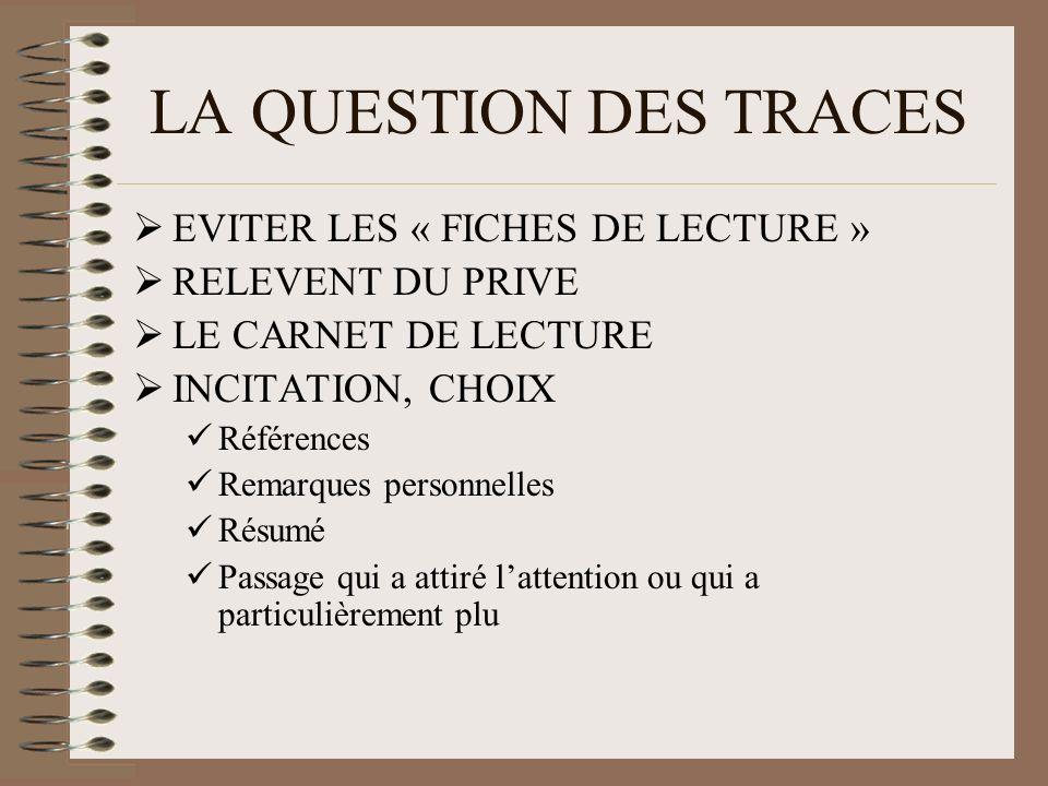 LA QUESTION DES TRACES EVITER LES « FICHES DE LECTURE »