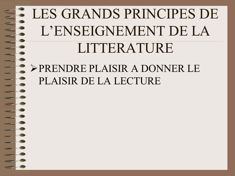 LES GRANDS PRINCIPES DE L'ENSEIGNEMENT DE LA LITTERATURE