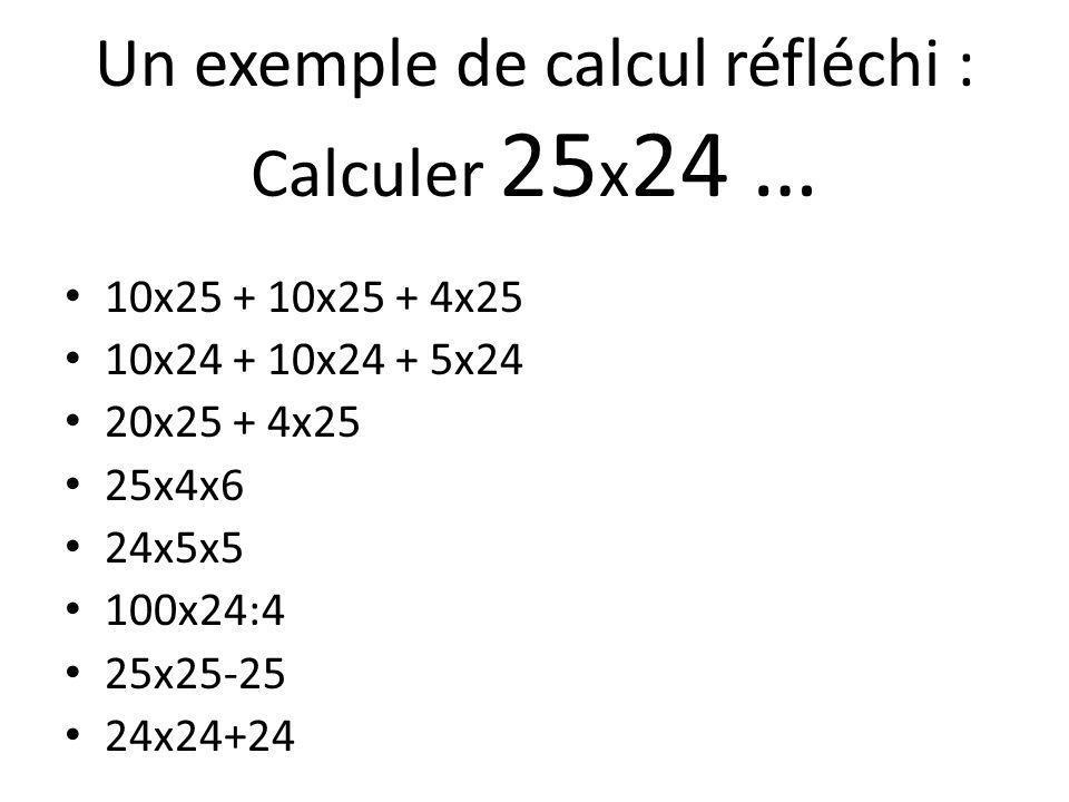 Un exemple de calcul réfléchi : Calculer 25x24 …