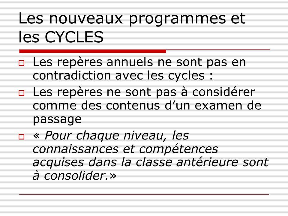Les nouveaux programmes et les CYCLES