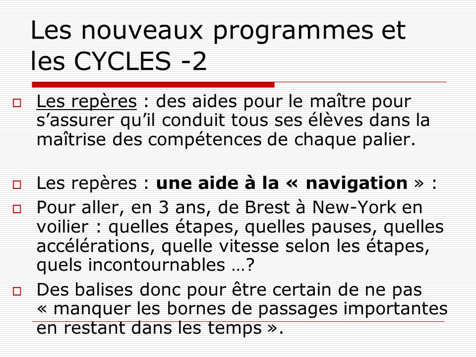 Les nouveaux programmes et les CYCLES -2