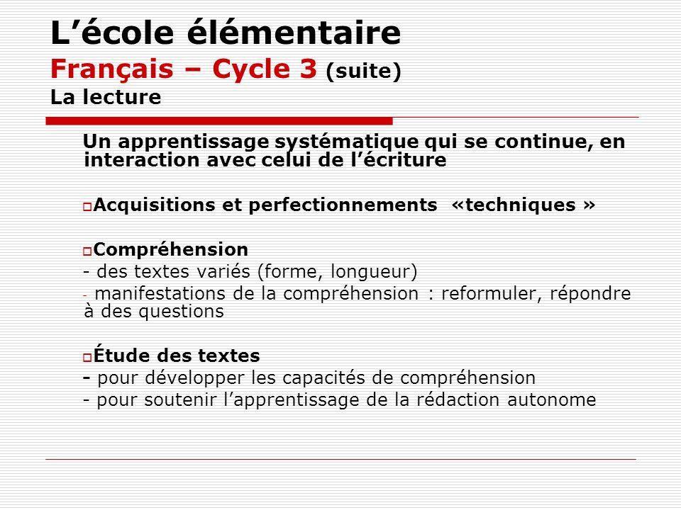 L'école élémentaire Français – Cycle 3 (suite) La lecture