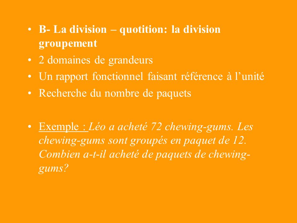 B- La division – quotition: la division groupement