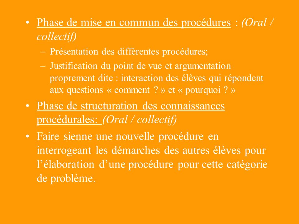 Phase de mise en commun des procédures : (Oral / collectif)