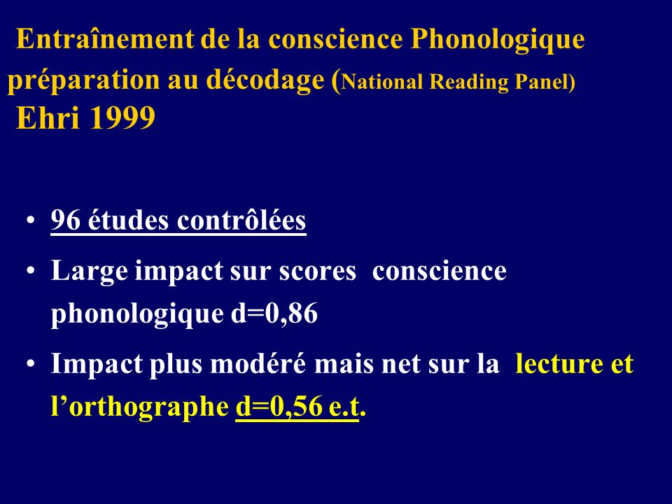 Entraînement de la conscience Phonologique préparation au décodage (National Reading Panel) Ehri 1999