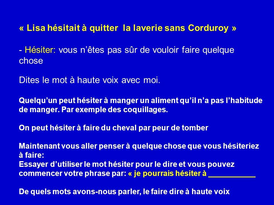 « Lisa hésitait à quitter la laverie sans Corduroy »
