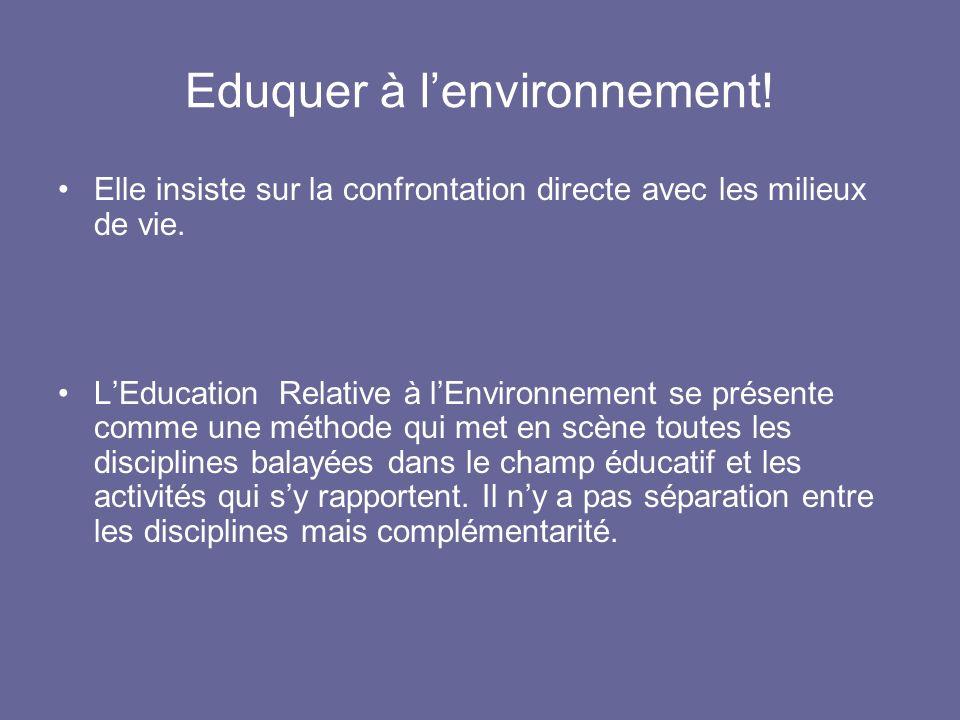 Eduquer à l'environnement!