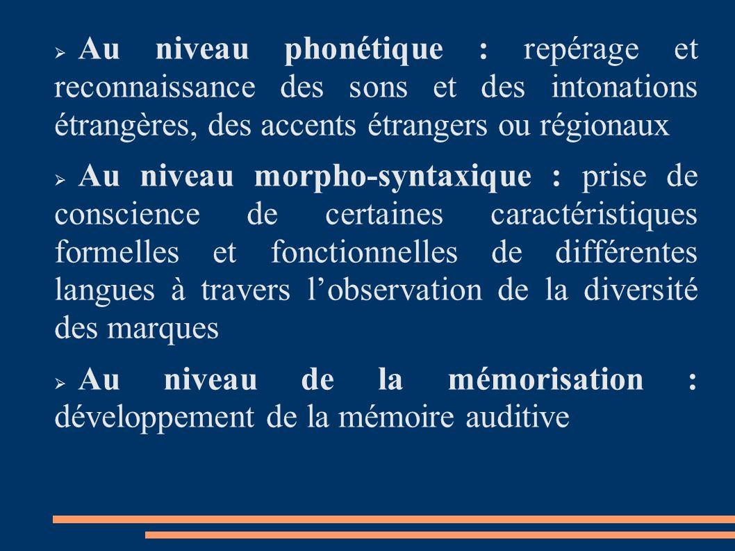 Au niveau phonétique : repérage et reconnaissance des sons et des intonations étrangères, des accents étrangers ou régionaux