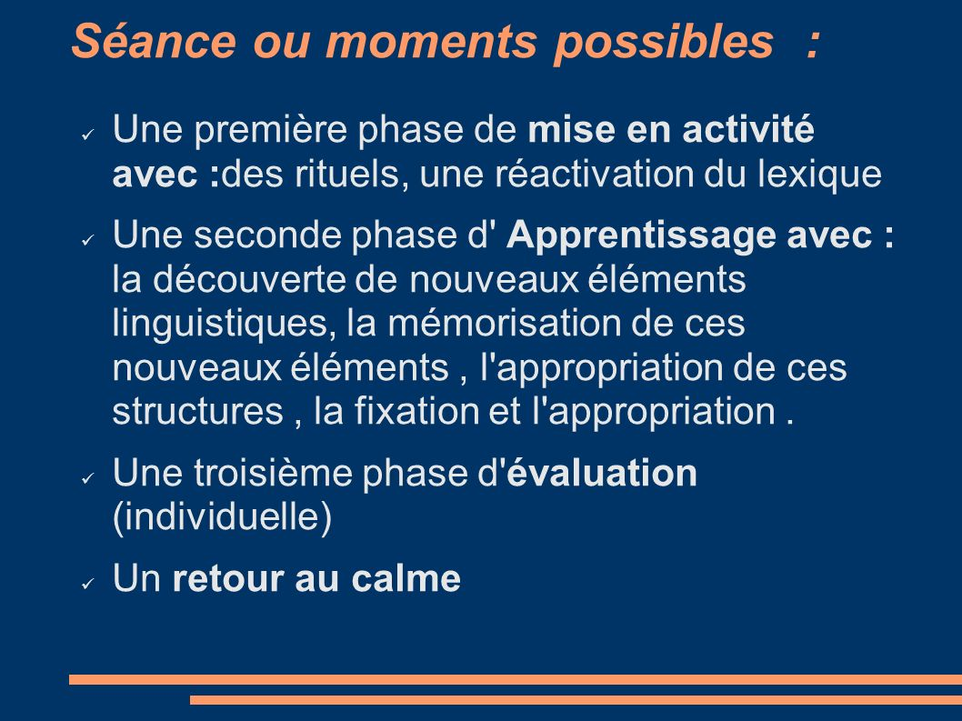Séance ou moments possibles :