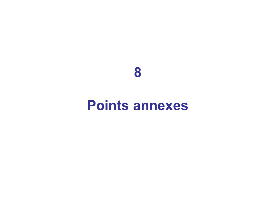 8 Points annexes