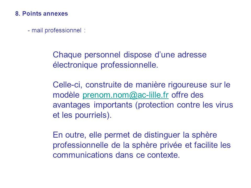 Chaque personnel dispose d'une adresse électronique professionnelle.