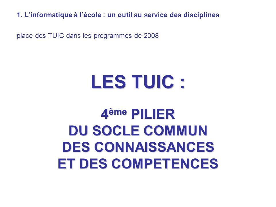 LES TUIC : 4ème PILIER DU SOCLE COMMUN DES CONNAISSANCES