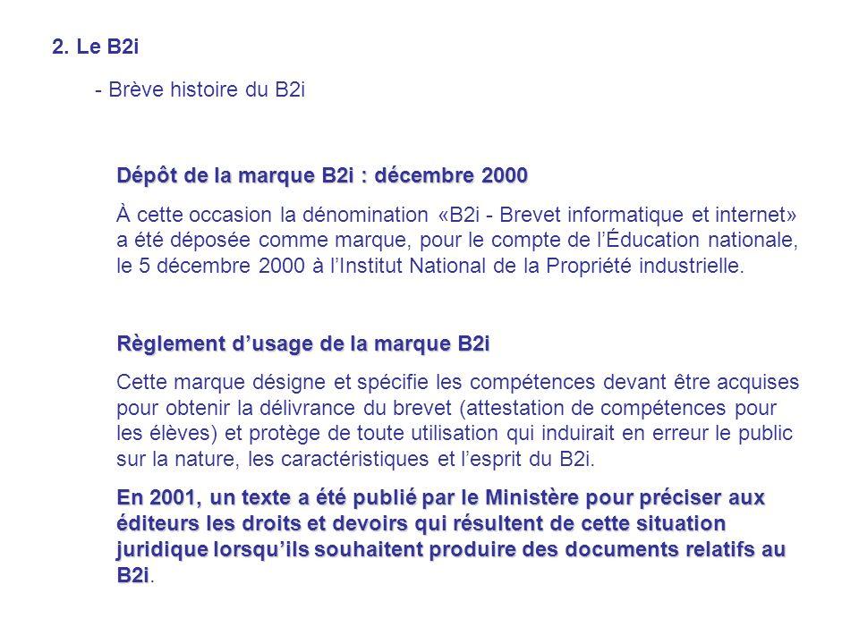 2. Le B2i - Brève histoire du B2i. Dépôt de la marque B2i : décembre 2000.