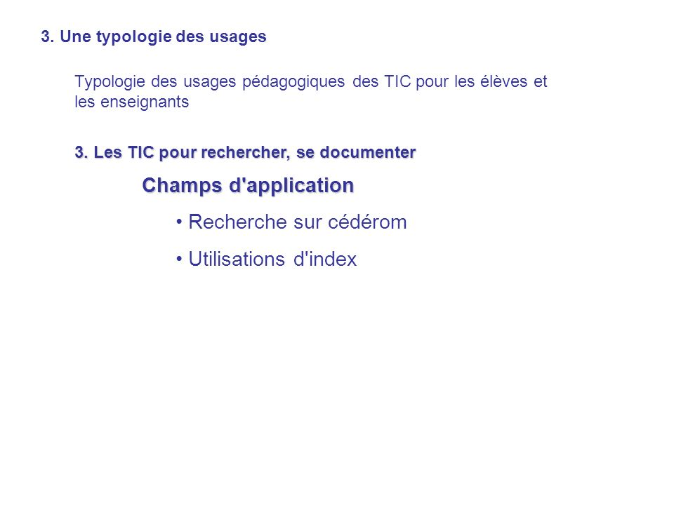 Champs d application Recherche sur cédérom Utilisations d index