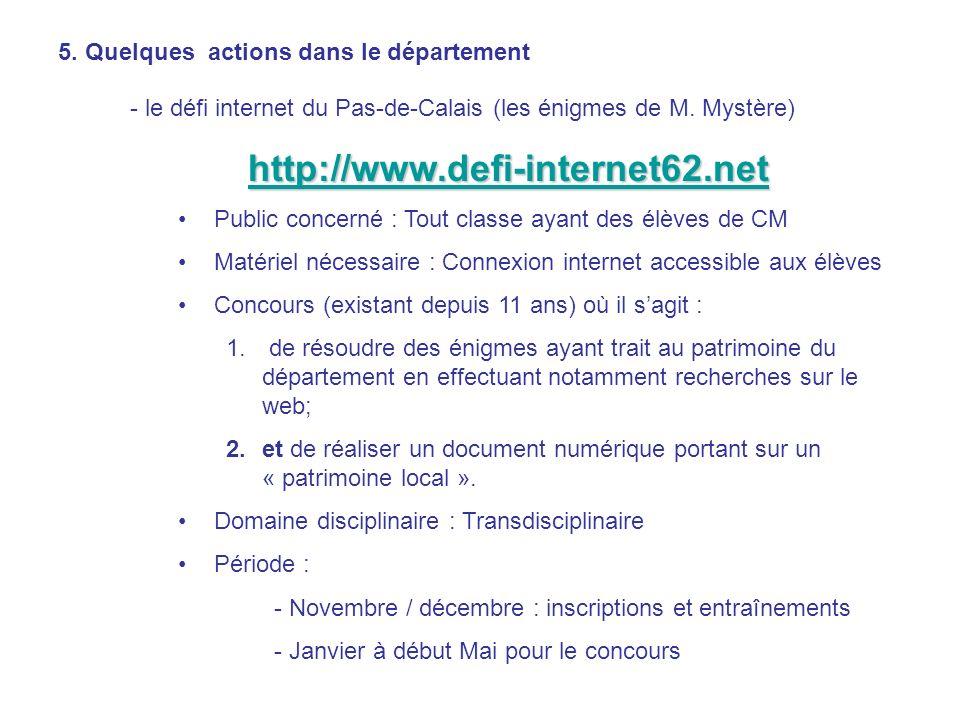 http://www.defi-internet62.net 5. Quelques actions dans le département