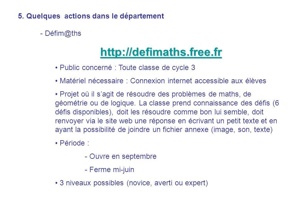 http://defimaths.free.fr 5. Quelques actions dans le département