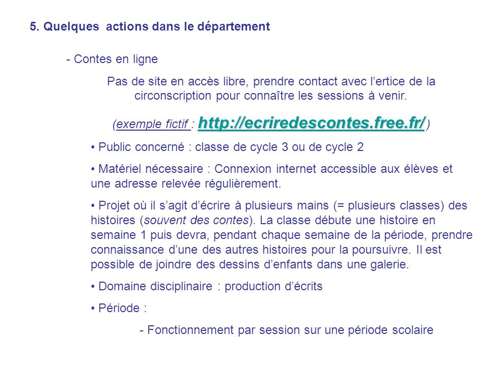 (exemple fictif : http://ecriredescontes.free.fr/ )