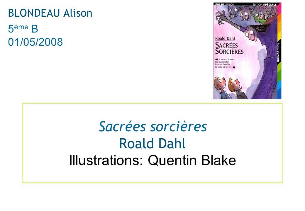 Sacrées sorcières Roald Dahl Illustrations: Quentin Blake