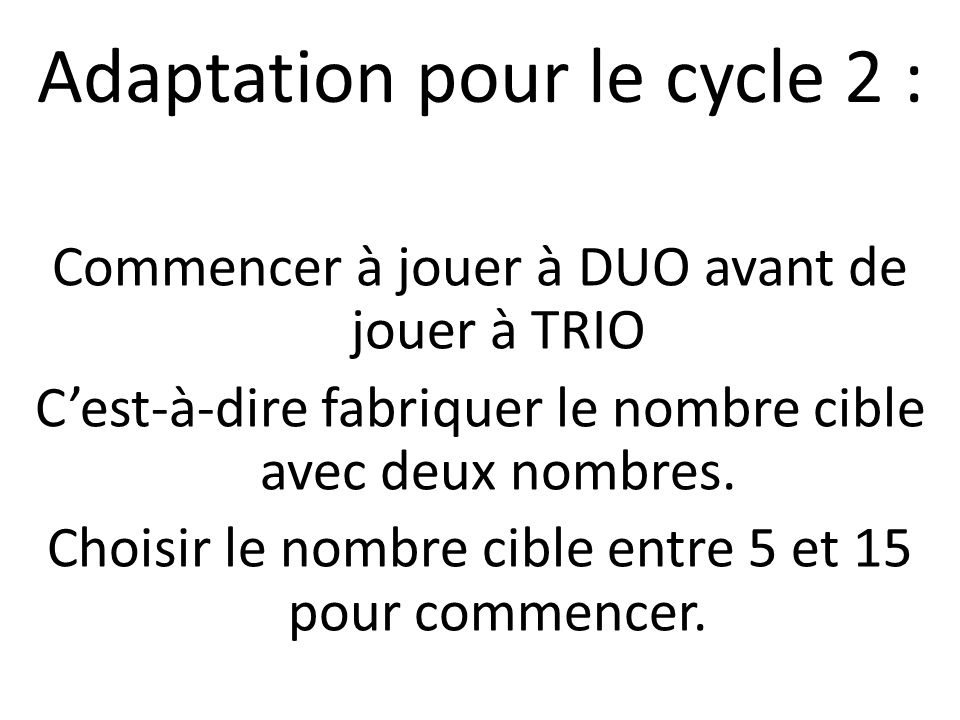 Adaptation pour le cycle 2 :