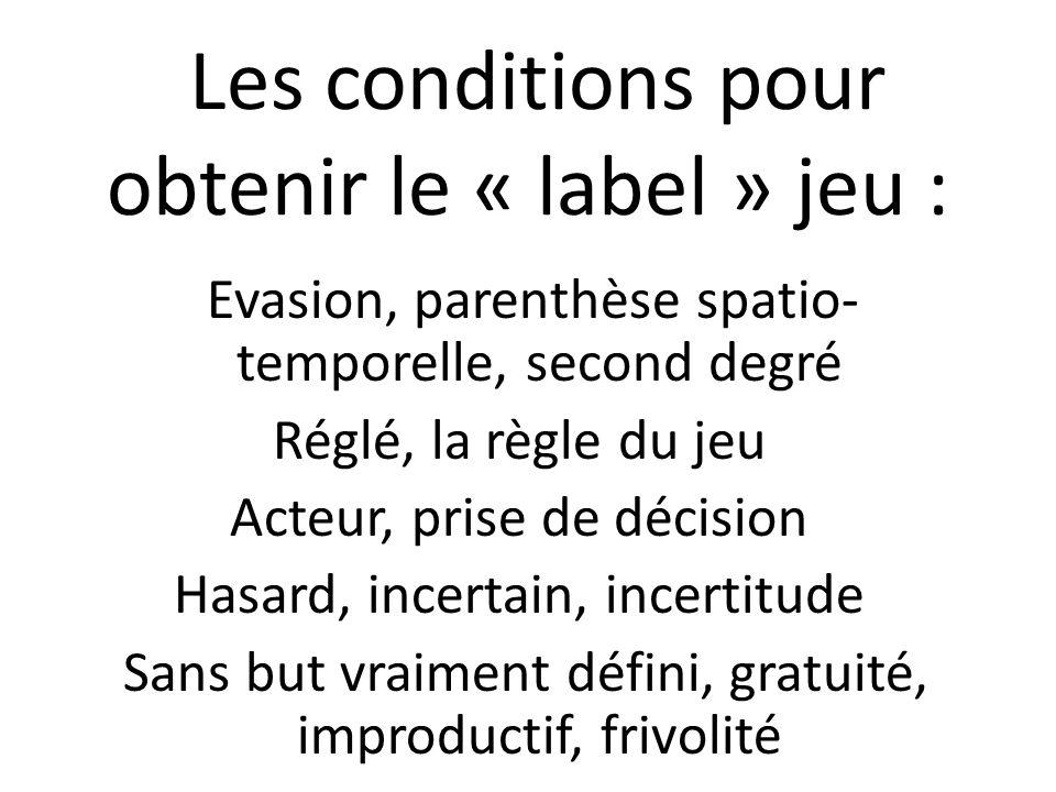 Les conditions pour obtenir le « label » jeu :