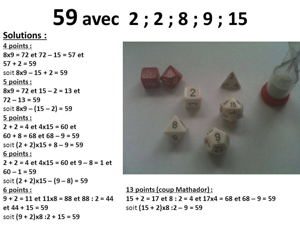 59 avec 2 ; 2 ; 8 ; 9 ; 15 Solutions : 4 points :