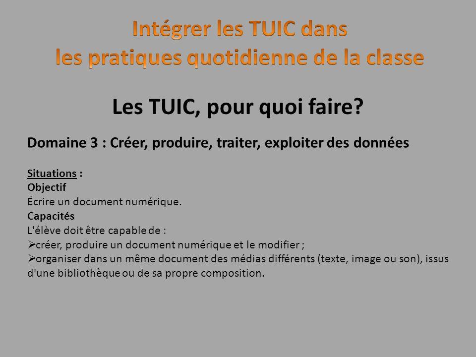 les pratiques quotidienne de la classe Les TUIC, pour quoi faire