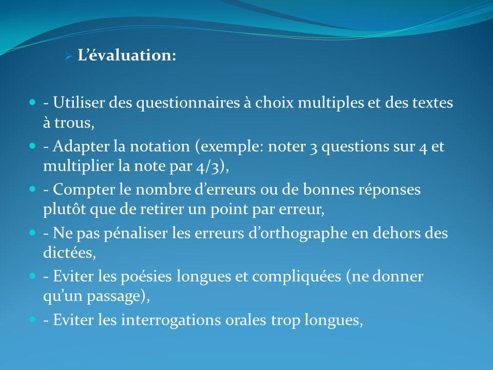 L'évaluation: - Utiliser des questionnaires à choix multiples et des textes à trous,